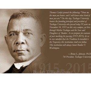 TUSKEGEE UNIVERSITY CENTENNIAL CELEBRATION OF BOOKER T WASHINGTON 1915-2015